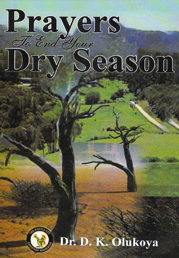 Prayers to End your Dry Season ebook by Dr. D. K. Olukoya