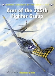 Aces of the 325th Fighter Group ebook by Tom Ivie,Chris Davey