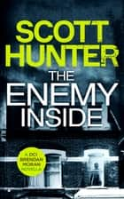 The Enemy Inside ebook by Scott Hunter