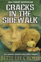 Cracks in the Sidewalk ebook by Bette Lee Crosby