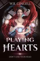 Playing Hearts ebook by W.R. Gingell