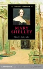 The Cambridge Companion to Mary Shelley ebook by Esther Schor