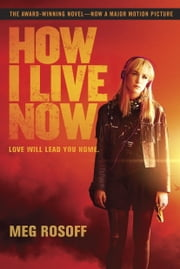 How I Live Now ebook by Meg Rosoff