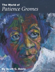 The World of Patience Gromes ebook by Scott Davis