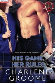 His Game, Her Rules ebook by Charlene Groome