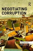Negotiating Corruption ebook by Laura Routley