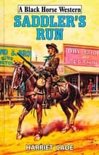 Saddler's Run ebook by Harriet CAde