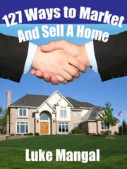 127 Ways to Market and Sell a House