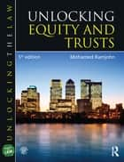 Unlocking Equity and Trusts ebook by Mohamed Ramjohn