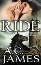Ride: Episode 5 - Puca Mates, #5 ebook by A.C. James