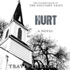 Hurt - A Novel audiobook by Travis Thrasher
