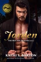 Jorden - The McCade Dragon ebook by Kathi S. Barton