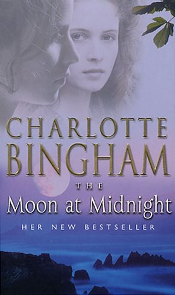 The Moon At Midnight - The Bexham Trilogy Book 3 ebook by Charlotte Bingham