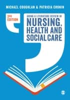 Doing a Literature Review in Nursing, Health and Social Care ebook by Michael Coughlan,Patricia Cronin