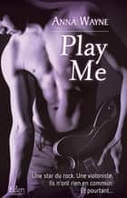 Play Me eBook by Anna Wayne
