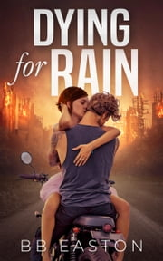 Dying for Rain ebook by BB Easton