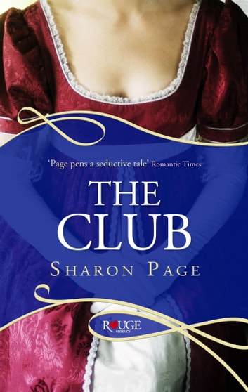 The Club: A Rouge Regency Romance ebook by Sharon Page