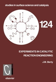 Experiments in Catalytic Reaction Engineering ebook by Berty, J.M.