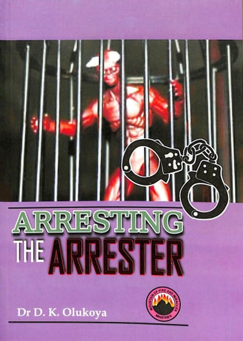 Arresting the Arrester ebook by Dr. D. K. Olukoya
