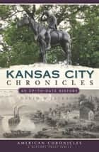 Kansas City Chronicles - An Up-to-Date History ebook by David Jackson
