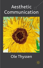 Aesthetic Communication ebook by Professor Ole Thyssen