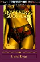How Ever So Succulant ebook by
