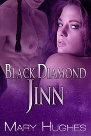 Black Diamond Jinn (A Hot SF/Fantasy Novella) ebook by Mary Hughes