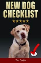 New Dog Checklist ebook by Tim Carter