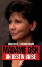 Madame DSK ebook by Catherine RAMBERT, Chase REVEL, Renaud REVEL