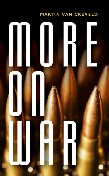More on War ebook by Martin van Creveld