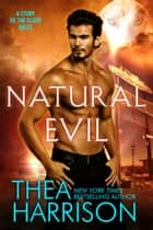 Natural Evil - A Novella of the Elder Races ebook by Thea Harrison