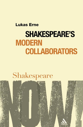 Shakespeare's Modern Collaborators ebook by Lukas Erne
