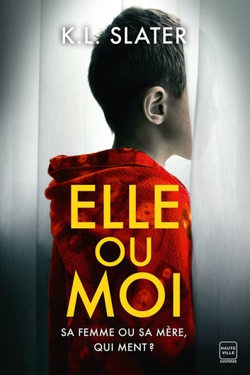 Elle ou moi ebook by K.L. Slater