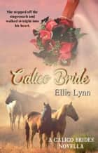 Calico Bride ebook by Ellie Lynn