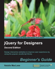 jQuery for Designers: Beginner's Guide - Second Edition ebook by Natalie MacLees