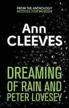 The Dreaming of Rain and Peter Lovesey ebook by Ann Cleeves