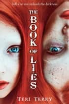 The Book of Lies ebook by Teri Terry