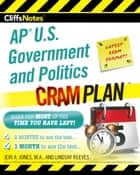CliffsNotes AP U.S. Government and Politics Cram Plan ebook by Jeri A. Jones, Lindsay Reeves