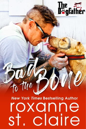 Bad to the Bone ebook by Roxanne St. Claire