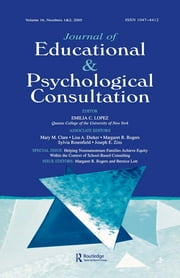 Helping Nonmainstream Families Achieve Equity Within the Context of School-Based Consulting - A Special Double Issue of the Journal of Educational and Psychological Consultation ebook by Margaret R. Rogers,Bernice Lott