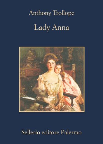 Lady Anna ebook by Anthony Trollope,Remo Ceserani