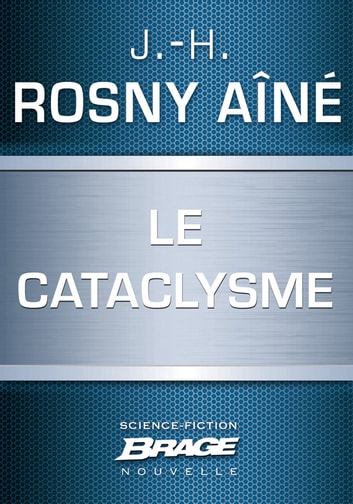 Le Cataclysme ebook by J.-H. Rosny Aîné