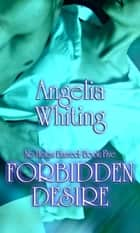 No Holes Barred 5: Forbidden Desire ebook by Angelia Whiting