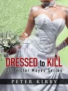 Dressed To Kill ebook by Peter Kirby