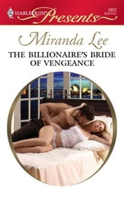 The Billionaire's Bride of Vengeance ebook by Miranda Lee