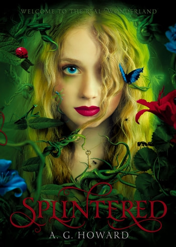 Splintered (Splintered Series #1) - Splintered Book One ebook by A. G. Howard