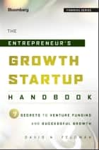 The Entrepreneur's Growth Startup Handbook ebook by David N. Feldman