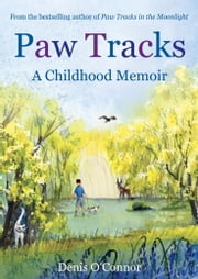 Paw Tracks - A Childhood Memoir ebook by Denis O'Connor