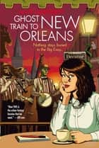 Ghost Train to New Orleans - Book 2 of the Shambling Guides eBook by Mur Lafferty
