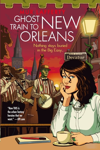 Ghost train to new orleans ebook von mur lafferty 9781405518031 ghost train to new orleans book 2 of the shambling guides ebook by mur lafferty fandeluxe Gallery